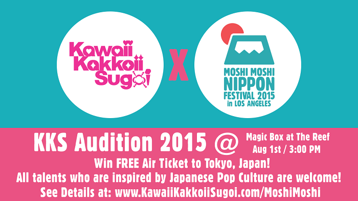 "[Press Release] Kawaii Kakkoii Sugoi Launches ""Kawaii Kakkoii Sugoi Audition"" at MOSHI MOSHI NIPPON Festival 2015 in Los Angeles on August 1st, 2015"