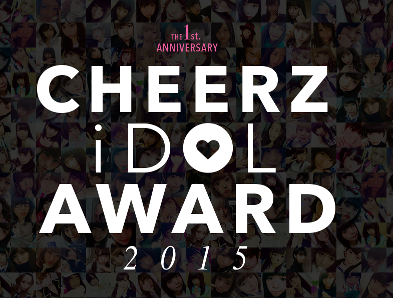 CHEERZ iDOL AWARD 2015-The first anniversary-