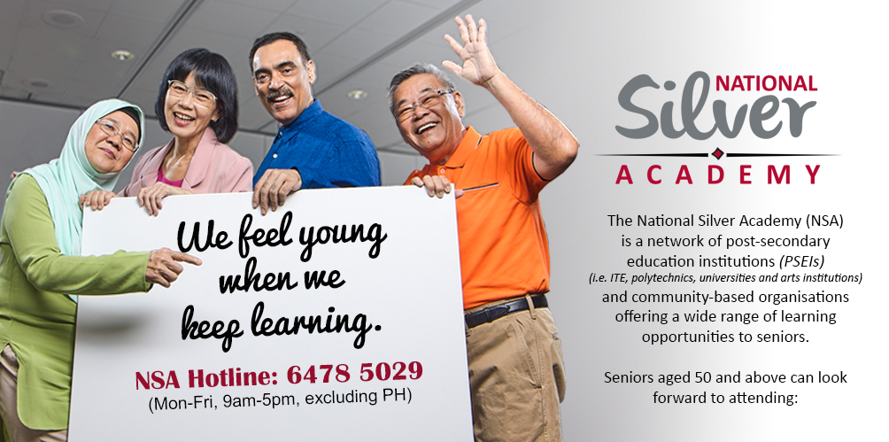National Silver Academy (NSA) is a network of ITE, polytechnics, universities, arts institutions and community-based organisations offering a wide range of learning opportunities to seniors.