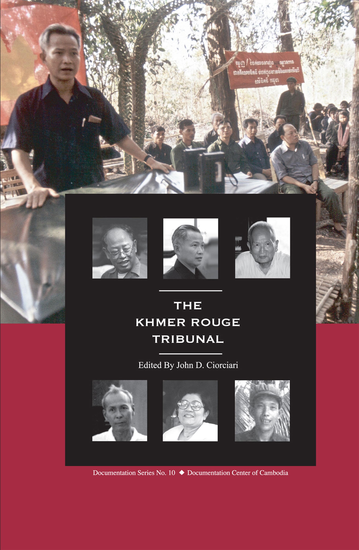 THE KHMER ROUGE TRIBUNAL,  John D. Ciorciari (2006)