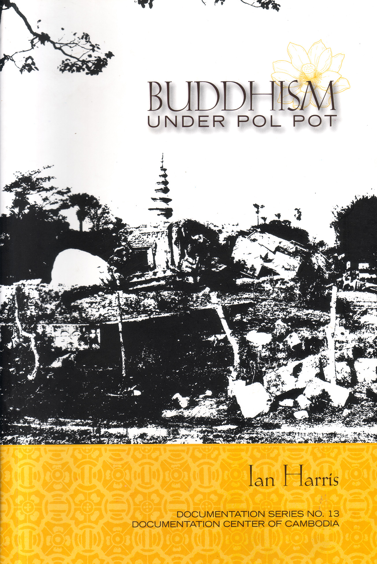 BUDDHISM UNDER POL POT, Ian Harris (2007)