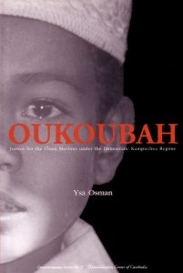 OUKOUBAH: Justice for the Cham Muslims under Democratic Kampuchea Regime, Ysa Osman (2002)