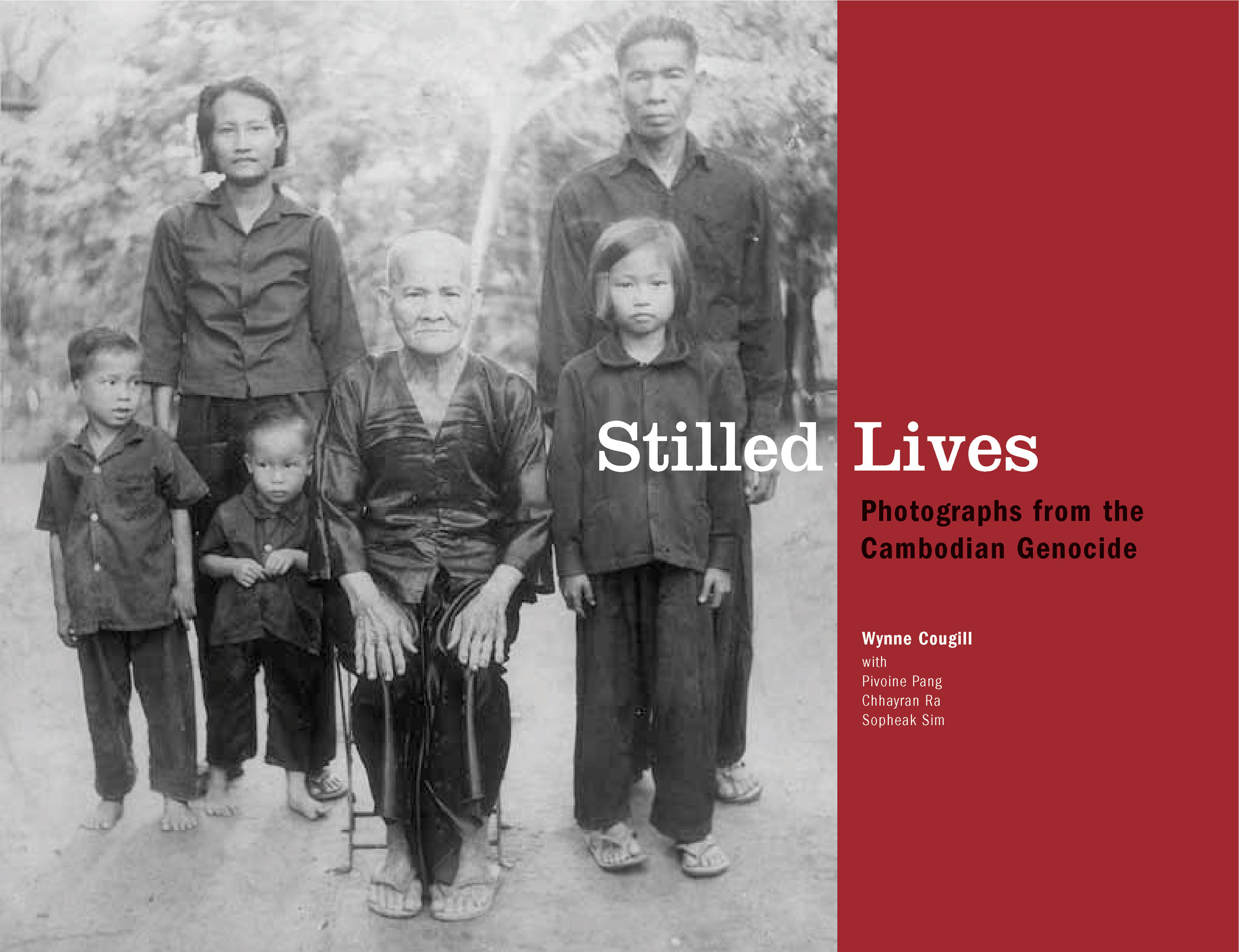 STILLED LIVES: Photographs of the Cambodian Genocide, Wynne Cougill with Pang Pivoine, Ra Chhayran, and  Sim Sopheak (2004)