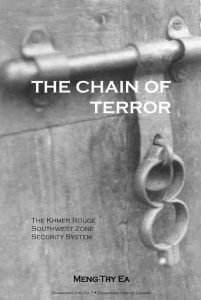 THE CHAIN OF TERROR: The Khmer Rouge Southwest Zone Security System, Ea Meng-Try (2005)