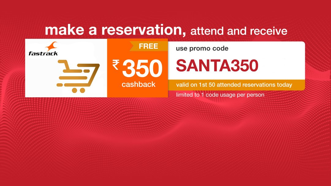 Get ₹350 Fastrack voucher on your reservation on 20th Dec!! 9