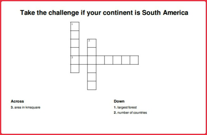 Solve the crossword if your continent is South America.