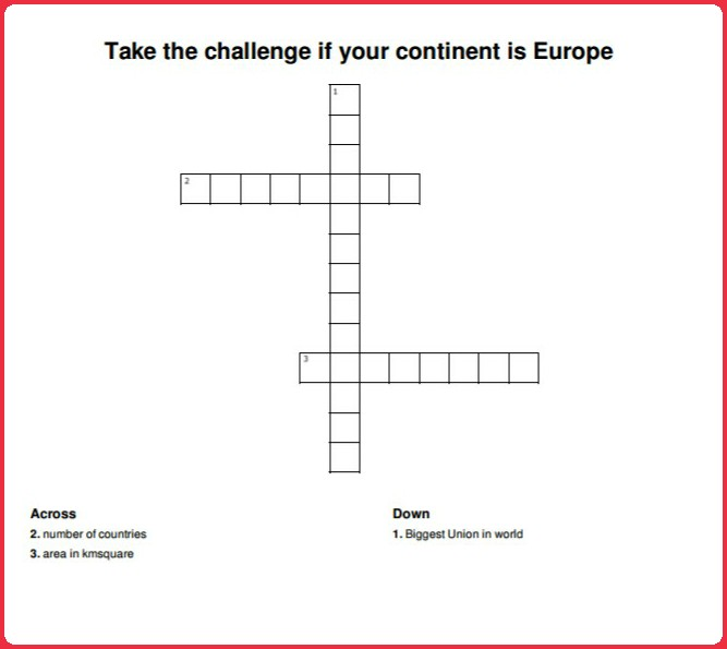 Solve the crossword if your continent is Europe.