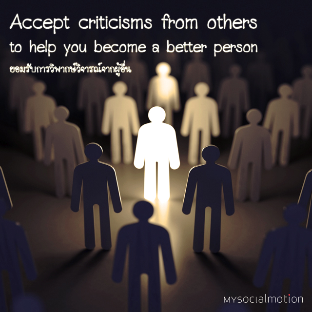 Accept criticisms from others to help you become a better person