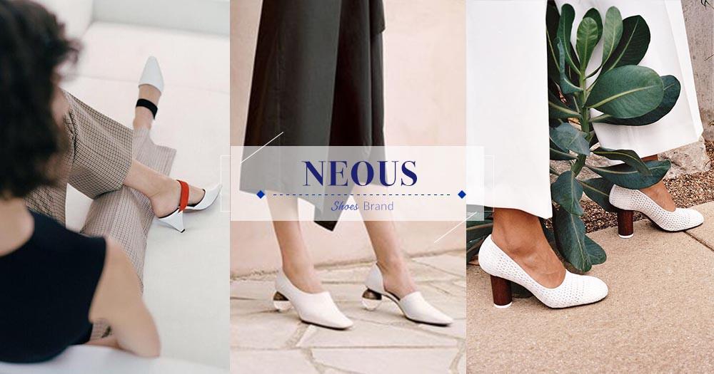 英國小眾鞋履品牌NEOUS:在簡約中帶點獨特的設計,讓女生們一見愛上!