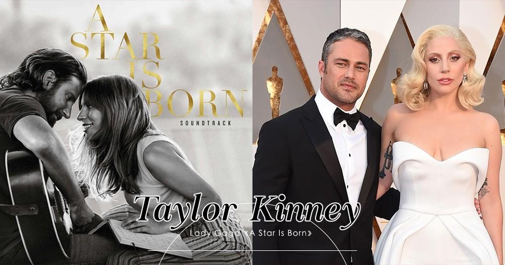 「她仍是很完美」Lady Gaga前度男友Taylor Kinney 稱讚Gaga主演新電影《A Star Is Born》並感到驕傲!
