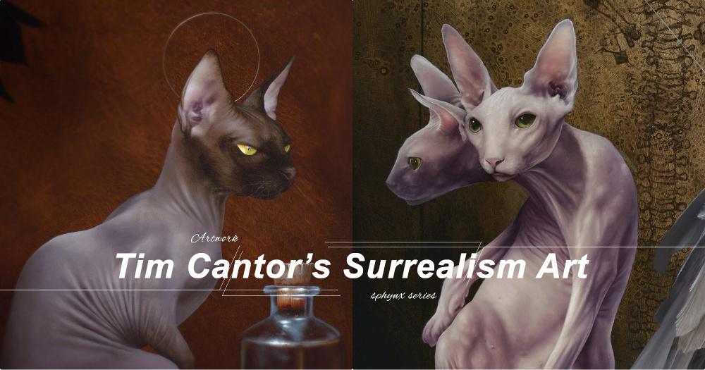 極細膩!超現實主義藝術家Tim Cantor 的無毛貓繪畫創作,神秘得攝入眼球!