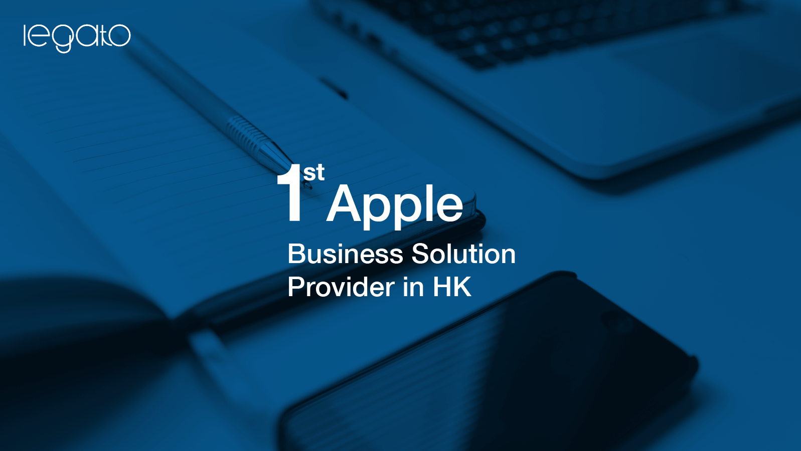 Legato - 1st Apple Business Solution Provider in Hong Kong