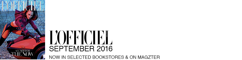 L'Officiel Singapore September 2016. Now in selected bookstores & on Magzter