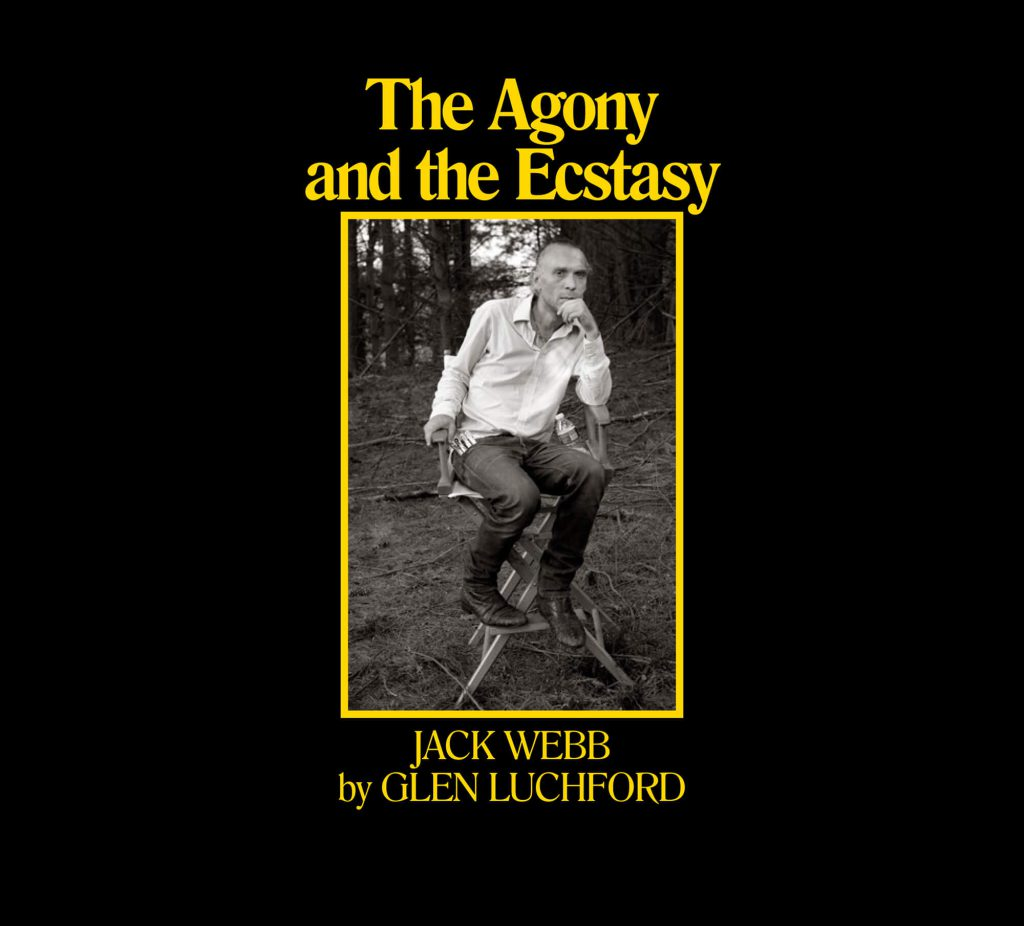 The Agony and the Ecstasy: Jack Webb by Glen Luchford documents a professional bond over the years