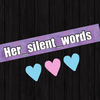 her_silent_words