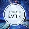_ankahibaatein