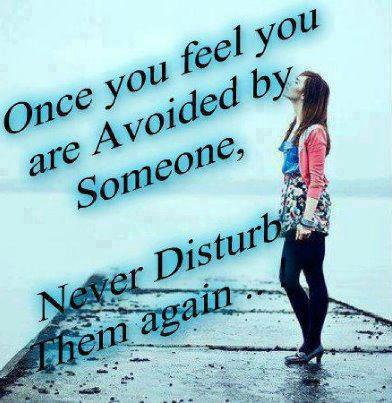 Once You feel   You Are avoided by some One