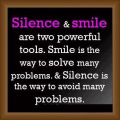 Silence And Smile Are Two powerful tools
