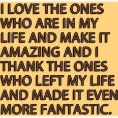 I love the ones who Are In My life