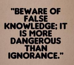 be aware of alse knowledge