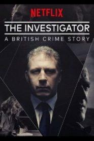 The Investigator: A British Crime Story