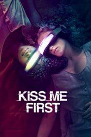 Kiss Me First (คิส มี เฟิร์ส)