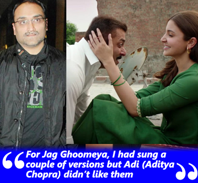 For Jag Ghoomeya, I had sung a couple of versions but Adi (Aditya Chopra) didn't like them.jpg