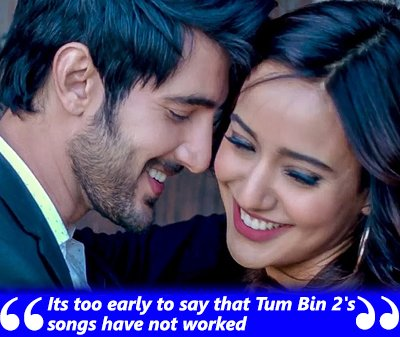 Its too early to say that Tum Bin 2's songs have not worked- Tum Bin- Manoj Muntashir.jpg