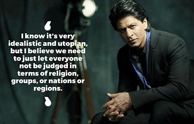 Shah Rukh Khan inspirational quotes - I believe let everyone not be judged in terms of religion, groups, or nations or regions..jpg