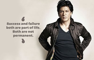 Shah Rukh Khan inspirational quotes - Success and failure both are part of life. Both are not permanent..jpg