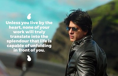 Shah Rukh Khan inspirational quotes - Unless you live by the heart, none of your work will truly translate into the splendour that life is capable of unfolding in front of you..jpg