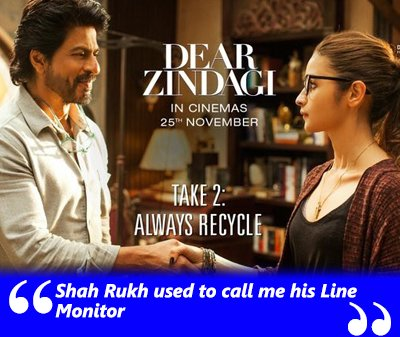 Shah Rukh used to call me his Line Monitor- Dear Zindagi.jpg