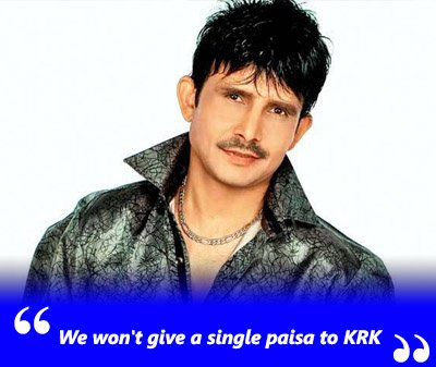 We won't give a single paisa to KRK.jpg