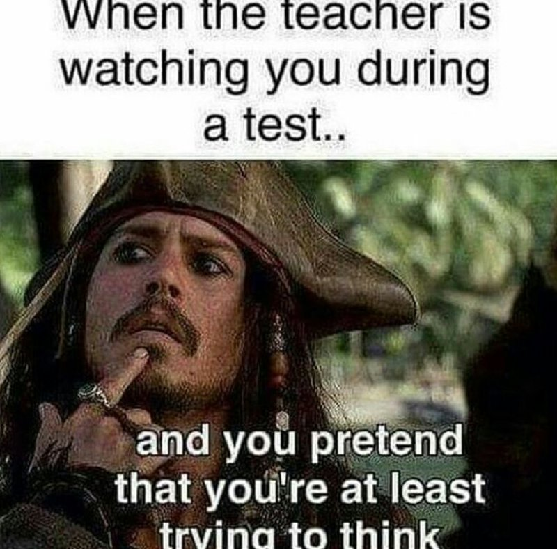 meme  when the teacher is watching you during a test