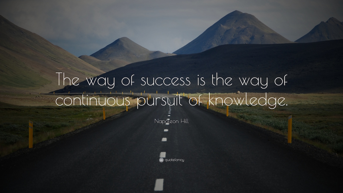 Way of Success is the way of continuous pursuit of knowledge