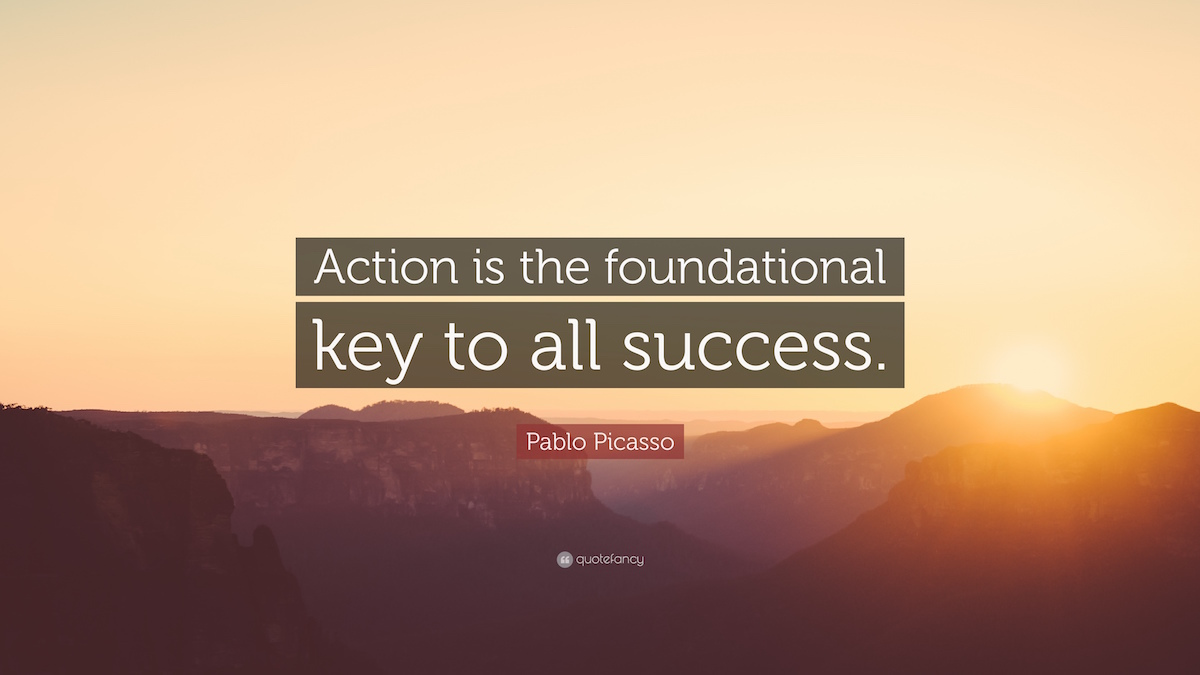 Action is the foundation of success