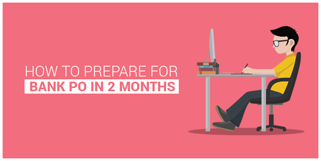 How to Prepare for Bank PO in 2 Months