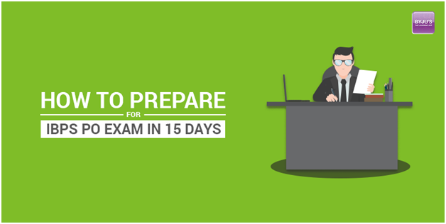 How to Prepare For IBPS PO Exam in 15 days