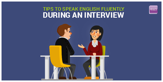 Tips to Speak English Fluently During an Interview