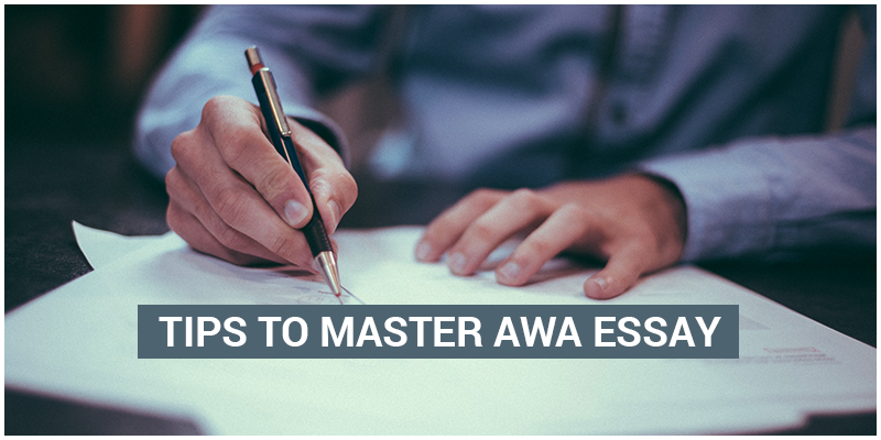 gmat awa essay tips The gmat includes a 30-minute essay writing section to evaluate the students' writing skills this section is referred to as the analytical writing assessment or awa.
