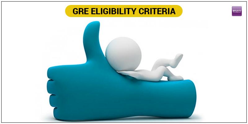GRE Eligibility Criteria