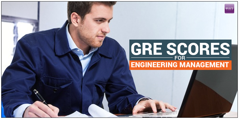 GRE Scores for Engineering Management