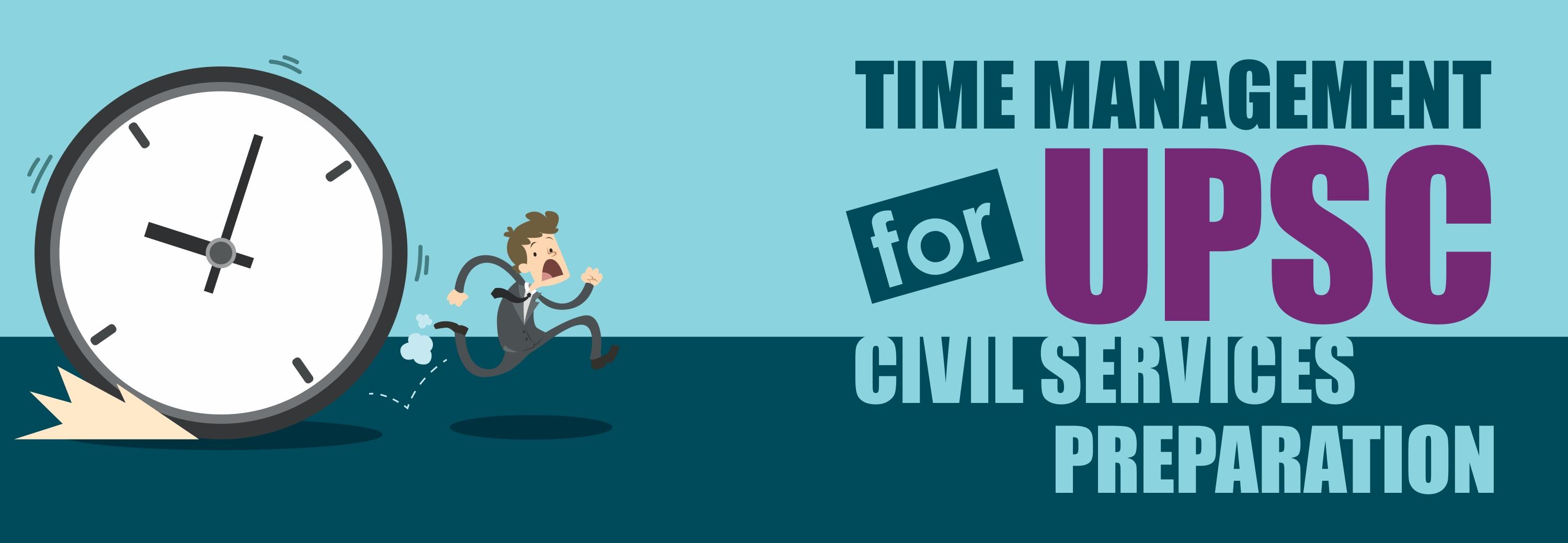 Upsc - Time Management For Upsc Civil Services Preparation