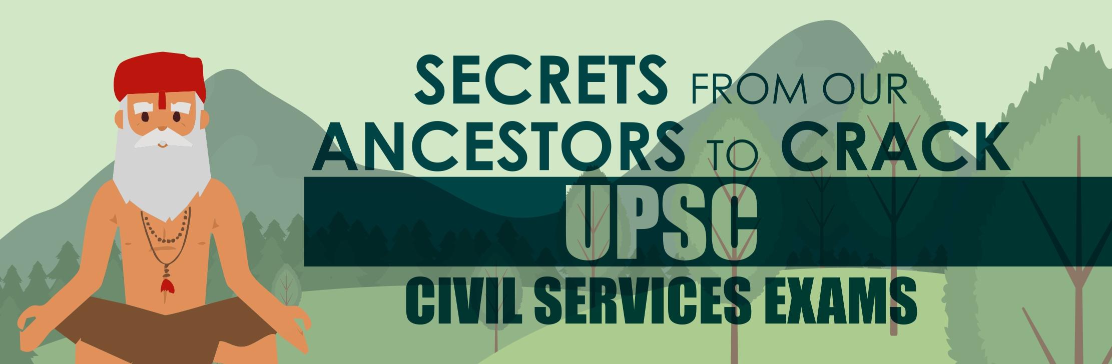 Upsc - Secrets From Our Ancestors To Crack Upsc Civil Services Exams