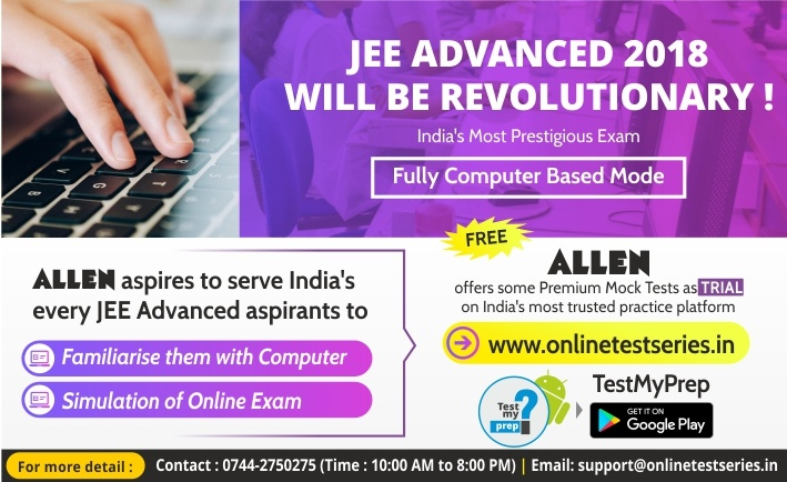 Jee Advanced 2018 now fully computer based by allen career institute