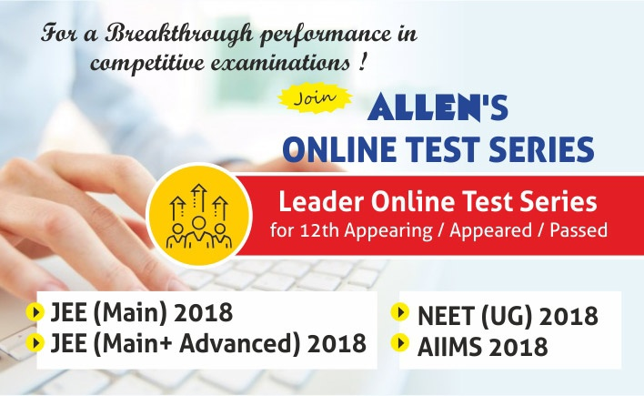 Online Test Series for 2017-2018 and 2017-2019 by ALLEN