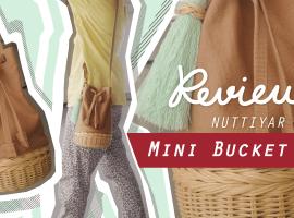 รีวิว กระเป๋า Mini Bucket ลูกครึ่งงานจักสาน+แคนวาส จาก Nuttiyar (รีวิว#5)