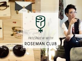 พาชม Roseman Club แว่นตา Premium ฝีมือคนไทย ก้าวไกลระดับโลก พร้อมรับฟัง แนวคิดการสร้างแบรนด์ดีๆที่ห้ามพลาด! (บทสัมภาษณ์ #20)