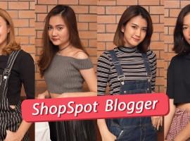 เปิดตัว 4 สาว ShopSpot Blogger พร้อมวีดีโอสุดน่ารัก! จาก ShopSpot Channel