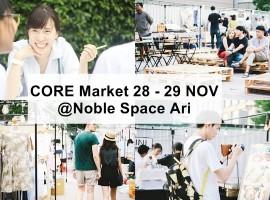 """พาไปส่องมาร์เก็ตที่มีแต่ """"คนดูดี"""" CORE Market 28 – 29 พ.ย. @Noble Space Ari"""
